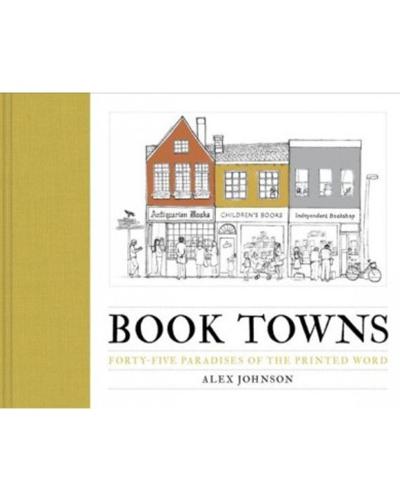 Book Towns: forty-five paradises of the printed word